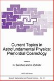 Current Topics in Astrofundamental Physics : Primordial Cosmology, , 940106119X