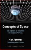 Concepts of Space, Max Jammer, 0486271196