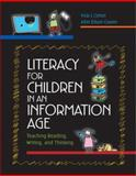 Literacy for Children in an Information Age : Teaching Reading, Writing, and Thinking, Cohen, Vicki L. and Cohen, John Edwin, 0534611192