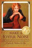 Make a Joyful Noise, Chariss Walker, 0595481191