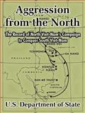 Aggression from the North : The Record of North Viet-Nam's Campaign to Conquer South Viet-Nam, U.S. Department Staff, 1410211193