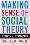 Making Sense of Social Theory, Charles H. Powers, 1442201193
