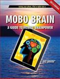 Mobo Brain: a Guide to Mobile Brainpower, Jenz Johnson, 1482041197