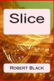 Slice, Robert Black, 149546119X