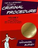 The Illustrated Guide to Criminal Procedure, Vol I, Nathaniel Burney, 1502521199