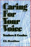 Caring for Your Voice : Teachers and Coaches, E. Lisbeth Donaldson, 1550591193