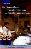 The Growth and Transformation of Small Firms in India 9780195651195