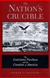 The Nation's Crucible 9780300101195