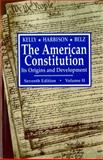 The American Constitution : Its Origins and Development, Kelly, Alfred H. and Harbison, Winifred A., 0393961192