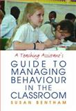 A Teaching Assistant's Guide to Managing Behaviour in the Classroom, Bentham, Susan, 0415351197