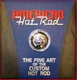 American Hot Rod, William G. Scheller, 0883631199
