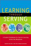 Learning Through Serving : A Student Guidebook for Service-Learning Across the Disciplines, Cress, Christine M. and Collier, Peter J., 157922119X