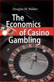 The Economics of Casino Gambling, Walker, Douglas M., 3642071198