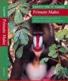 Primate Males : Causes and Consequences of Variation in Group Composition, , 0521651190