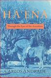 Ha Ena : Through the Eyes of the Ancestors, Andrade, Carlos, 0824831195