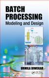 Batch and Bio Process Design, Urmila Diwekar, 1439861196