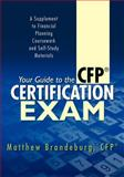 Your Guide to the CFP Certification Exam, Matthew Brandeburg, 1466351195
