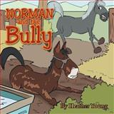 Norman and the Bully, Heather Young, 1493151193