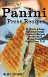 Amazing Panini Press Recipes, Mandy Stephens, 1495441199