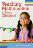 Teaching Mathematics in Early Childhood, Moomaw, Sally, 1598571192