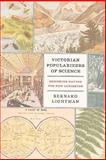 Victorian Popularizers of Science : Designing Nature for New Audiences, Lightman, Bernard, 0226481190