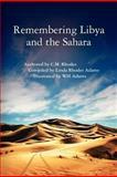 Remembering Libya and the Sahara, C. M. Rhodes, 1463511191