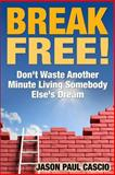 Break Free!, Jason Cascio, 1494991195