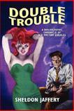 Double Trouble, Sheldon Jaffery, 1557421196