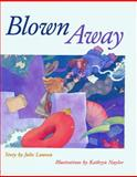 Blown Away, Julie Lawson and Kathryn Naylor, 0889951195