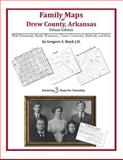 Family Maps of Drew County, Arkansas, Deluxe Edition : With Homesteads, Roads, Waterways, Towns, Cemeteries, Railroads, and More, Boyd, Gregory A., 1420311190
