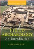 Field Archaeology : An Introduction, Drewett, Peter, 0415551196