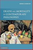 Death and Mortality in Contemporary Philosophy, Schumacher, Bernard, 0521171199