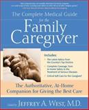 The Complete Medical Guide for the Family Caregiver, , 0895261197