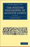 The Positive Philosophy of Auguste Comte, Comte, Auguste, 110800119X