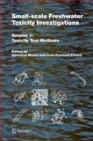 Small-Scale Freshwater Toxicity Investigations : Toxicity Test Methods, , 140203119X