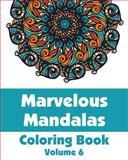 Marvelous Mandalas Coloring Book (Volume 6), Various, 1499231199