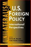 Unilateralism and U. S. Foreign Policy : International Perspectives, , 1588261190