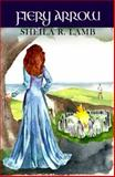 Fiery Arrow, Lamb, Sheila R., 1625261195