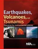 Earthquakes, Volcanoes, and Tsunamis : Resources for Environmental Literacy, National Science Teachers Association, 1933531193