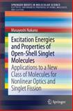 Excitation Energies and Properties of Open-Shell Singlet Molecules : Applications to a New Class of Molecules for Nonlinear Optics and Singlet Fission, Nakano, Masayoshi, 3319081195