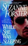 While She Was Sleeping, Suzanne Forster, 0425191206