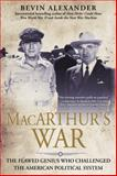 Macarthur's War, Bevin Alexander, 0425261204