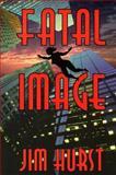 Fatal Image, Jim Hurst, 0887391206