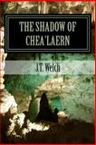 The Shadow of Chea'Laern, J. Welch, 1477401202
