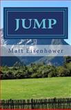 Jump, Matt Eisenhower, 1494301202