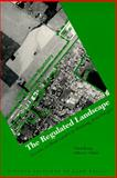 The Regulated Landscape : Lessons on State Land Use Planning from Oregon, Knaap, Gerrit and Nelson, Arthur C., 1558441204