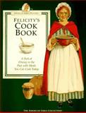 Felicity's Cookbook, Polly Athan and Rebecca Sample Bernstein, 1562471201