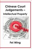 Chinese Court Judgements - Intellectual Property, Adam O'keefe and D. E. S. O'keefe, 1907461205