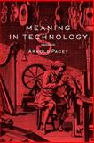 Meaning in Technology, Pacey, Arnold, 0262661209