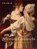 Artemisia Gentileschi and the Authority of Art : Critical Reading and Catalogue Raisonne, Bissell, R. Ward, 0271021209